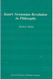 Kant's Newtonian Revolution in Philosophy - Robert Hahn - Régikönyvek