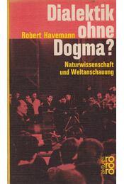 Dialektik ohne Dogma? - Robert Havemann - Régikönyvek