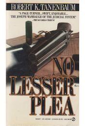 No Lesser Plea - Robert K. Tanenbaum - Régikönyvek