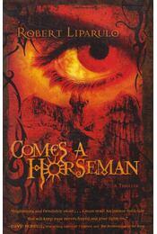 Comes a Horseman - Robert Liparulo - Régikönyvek