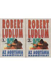 Az Aquitánia hadművelet I-II. kötet - Robert Ludlum - Régikönyvek