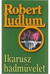 Ikarusz hadművelet - Robert Ludlum - Régikönyvek