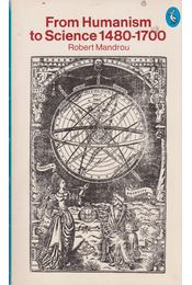 The Pelican History of European Thought Volume III: From Humanism to Science 1480-1700 - Robert Mandrou - Régikönyvek