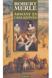 Ármány és cselszövés - Robert Merle - Régikönyvek