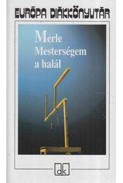 Mesterségem a halál - Robert Merle - Régikönyvek