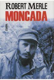 Moncada - Robert Merle - Régikönyvek