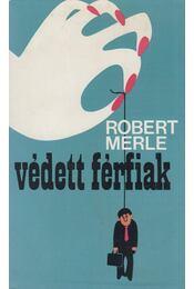 Védett férfiak - Robert Merle - Régikönyvek