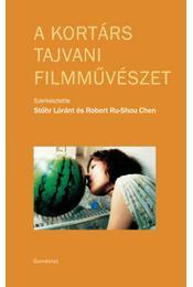 A kortárs tajvani filmművészet - Robert Ru, Shou Chen, Stőhr Lóránt - Régikönyvek