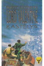 Lord Valentine kastélya - Robert Silverberg - Régikönyvek