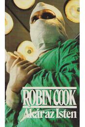 Akár az Isten - Robin Cook - Régikönyvek
