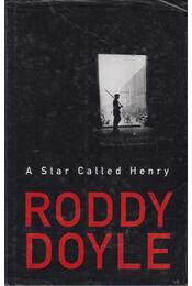A Star Called Henry - Roddy Doyle - Régikönyvek