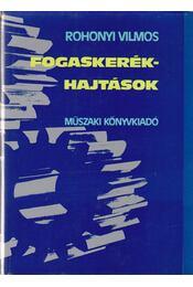 Fogaskerékhajtások - Rohonyi Vilmos - Régikönyvek