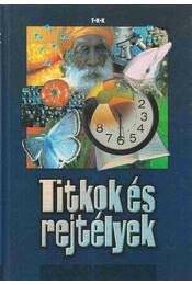 Titkok és rejtélyek - Rókáné Kalydi Bea, Szabó Zoltán, Tóthné Makai Andrea - Régikönyvek