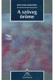 A szöveg öröme - Roland Barthes - Régikönyvek