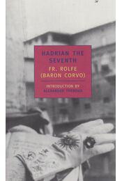 Hadrian the Seventh - ROLFE, FR. - Régikönyvek
