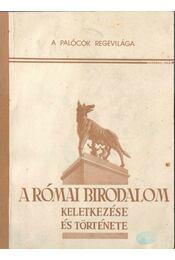 A római birodalom keletkezése és története (kézirat) - Paál Zoltán, Paál Zoltánné, Kállay L. Tarján - Régikönyvek