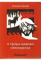 A trójai háború / Odüsszeusz - Román József - Régikönyvek