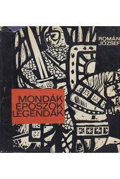 Mondák, eposzok, legendák - Román József - Régikönyvek