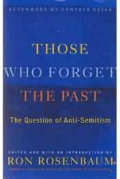 Those Who Forget the Past - Ron Rosenbaum - Régikönyvek