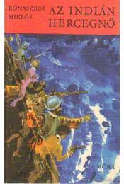 Az indián hercegnő - Rónaszegi Miklós - Régikönyvek