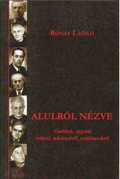 Alulról nézve - Rónay László - Régikönyvek
