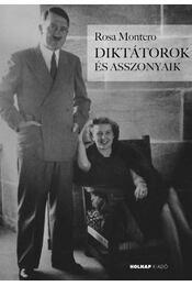 Diktátorok és asszonyaik - Rosa Montero - Régikönyvek