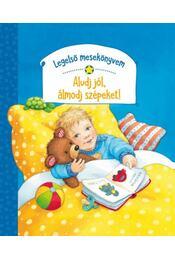 Legelső mesekönyvem - Aludj jól, álmodj szépeket! - Rosemarie Künzler, Behncke - Régikönyvek