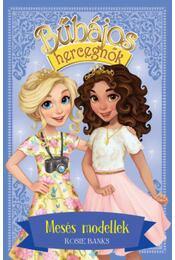 Bűbájos hercegnők 9. - Mesés modellek - Rosie Banks - Régikönyvek
