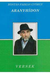 Aranyhídon (dedikált) - Rostás-Farkas György - Régikönyvek