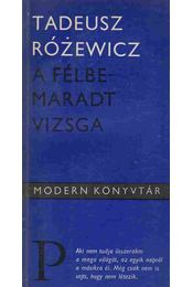 A félbemaradt vizsga - Rózewicz, Tadeusz - Régikönyvek