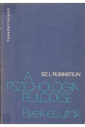 A pszichológia fejlődése - Rubinstejn, Sz. L. - Régikönyvek