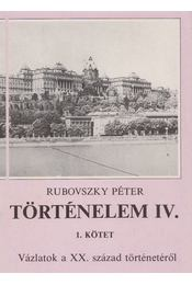 Történelem IV. - 1. kötet - Rubovszky Péter - Régikönyvek