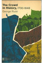 The Crowd in History, 1730-1848 - Rudé, George - Régikönyvek