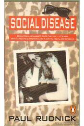 Social Disease (angol-nyelvű) - Rudnick, Paul - Régikönyvek