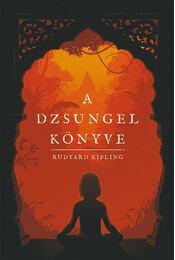 A dzsungel könyve - Rudyard Kipling - Régikönyvek
