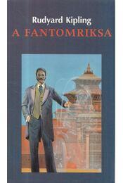 A fantomriksa - Rudyard Kipling - Régikönyvek