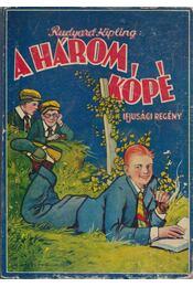 A három kópé - Rudyard Kipling - Régikönyvek