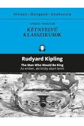 Az ember, aki király akart lenni / The Man Who Would Be King - Rudyard Kipling - Régikönyvek