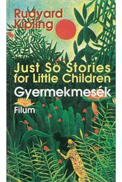 Just So Stories for Little Children / Gyermekmesék - Rudyard Kipling - Régikönyvek