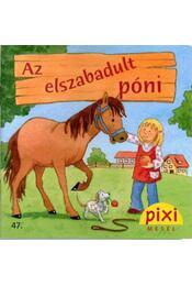 Pixi mesél - Az elszabadult póni - Ruth Rahlff - Régikönyvek