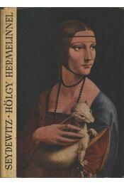 Hölgy hermelinnel - Ruth Seydewitz, Max Seydewitz - Régikönyvek