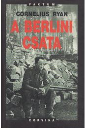 A berlini csata - Ryan, Cornelius - Régikönyvek