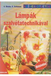 Lámpák szalvétatechnikával - S. Binder, E. Schenzle - Régikönyvek