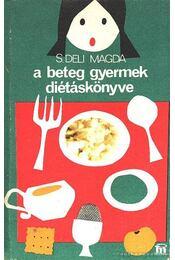 A beteg gyermek diétáskönyve - S. Deli Magda - Régikönyvek