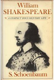 William Shakespeare: A compact documentary life - S. Schoenbaum - Régikönyvek