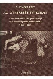 Az útkeresés évtizedei - S. Vincze Edit - Régikönyvek
