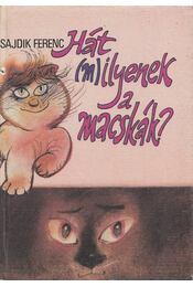 Hát (m)ilyenek a macskák? - Sajdik Ferenc - Régikönyvek