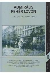 Admirális fehér lovon - Sakmyster, Thomas - Régikönyvek