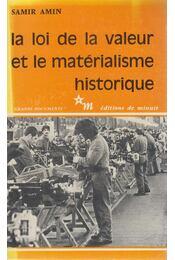 La loi de la valeur et le matérialisme historique - Samir Amin - Régikönyvek