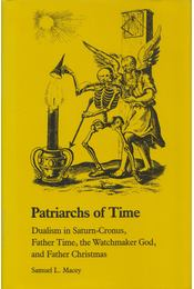 Patriarchs of Time - Samuel L. Macey - Régikönyvek
